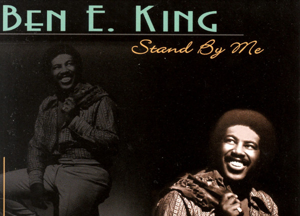 Stand By Me by Ben E King